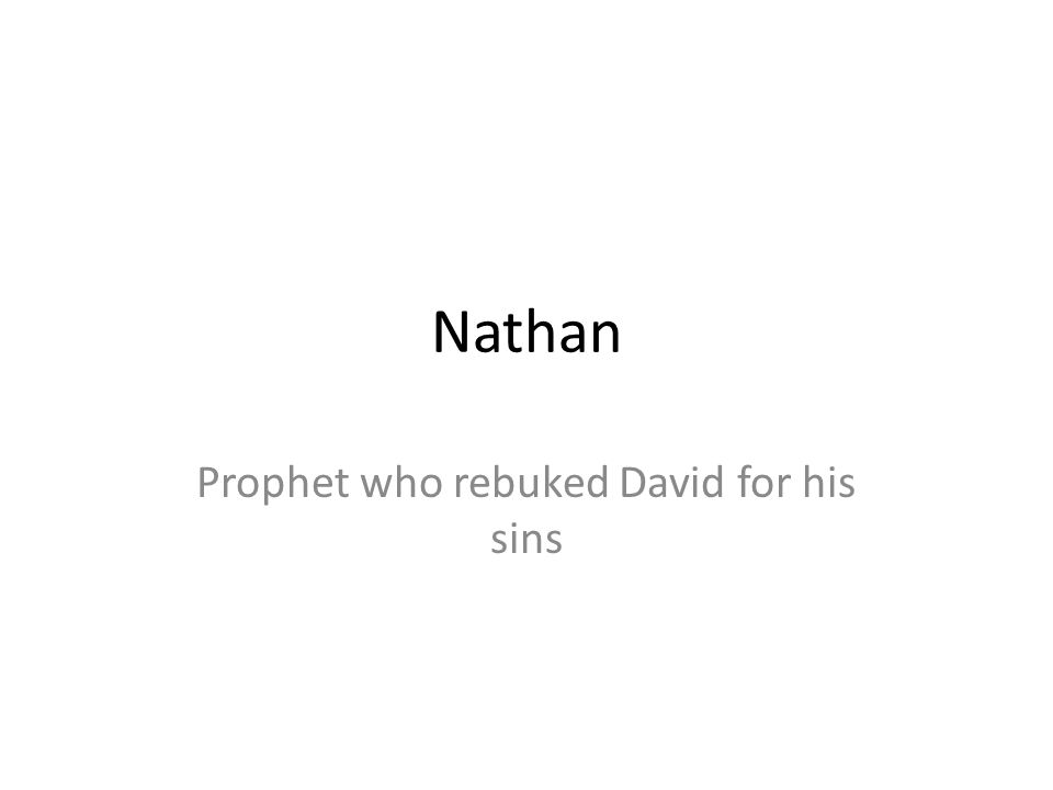 Prophet who rebuked David for his sins