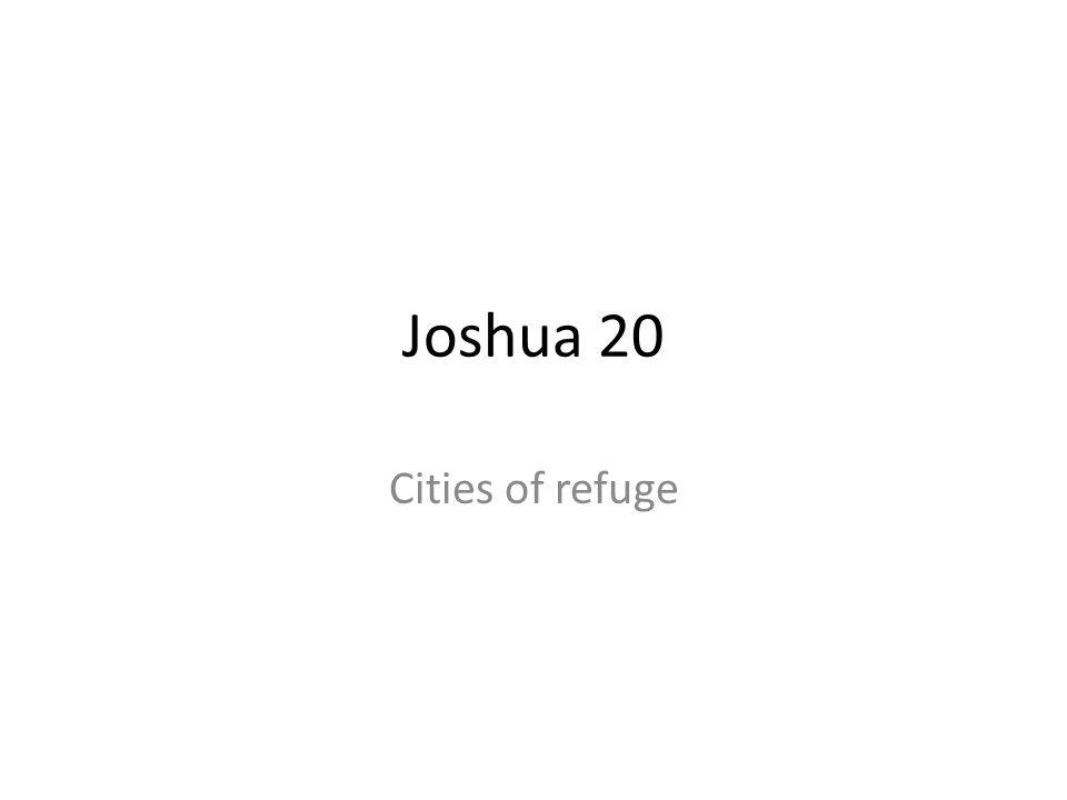 Joshua 20 Cities of refuge 152