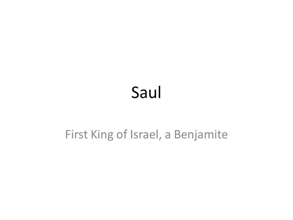First King of Israel, a Benjamite