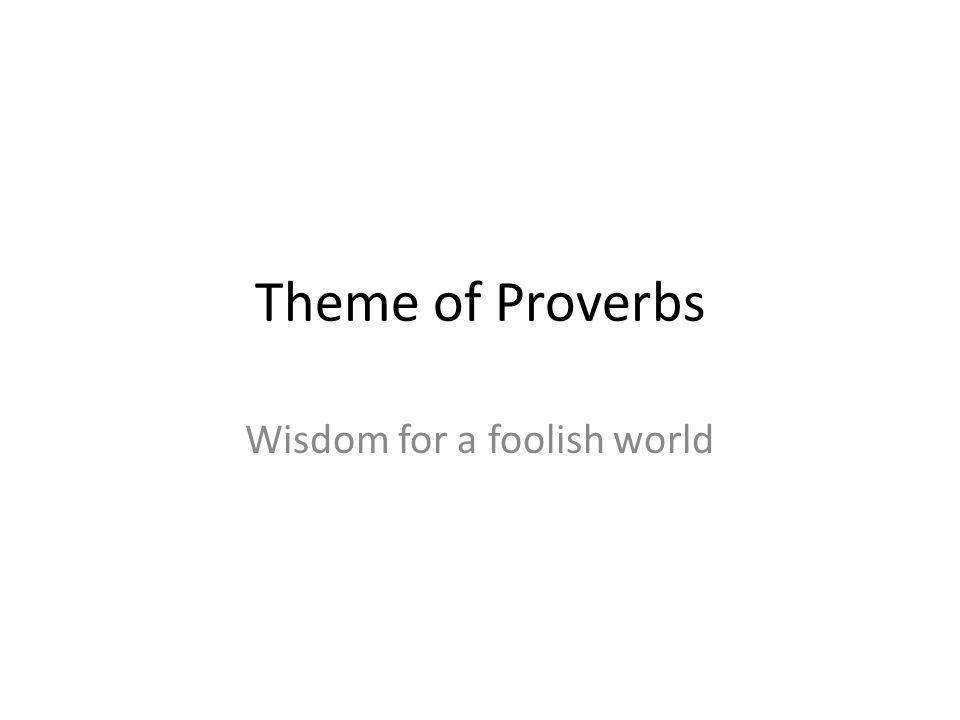 Wisdom for a foolish world