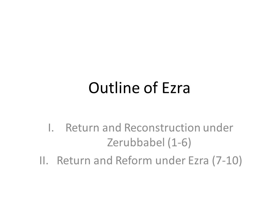 Outline of Ezra Return and Reconstruction under Zerubbabel (1-6)