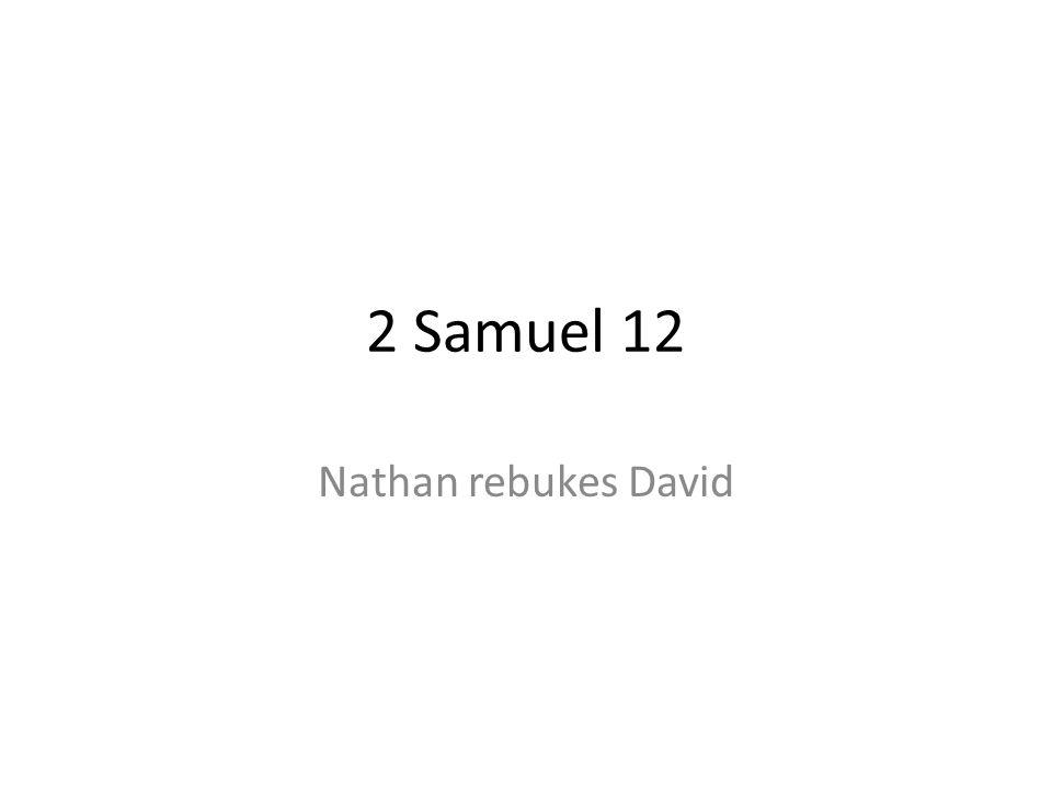 2 Samuel 12 Nathan rebukes David 207