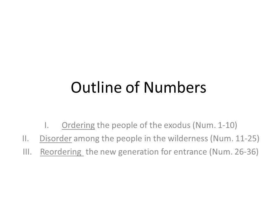 Outline of Numbers Ordering the people of the exodus (Num. 1-10)