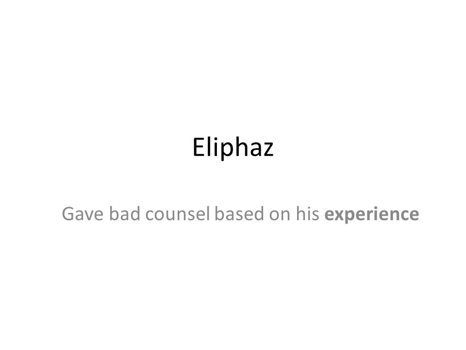 Gave bad counsel based on his experience