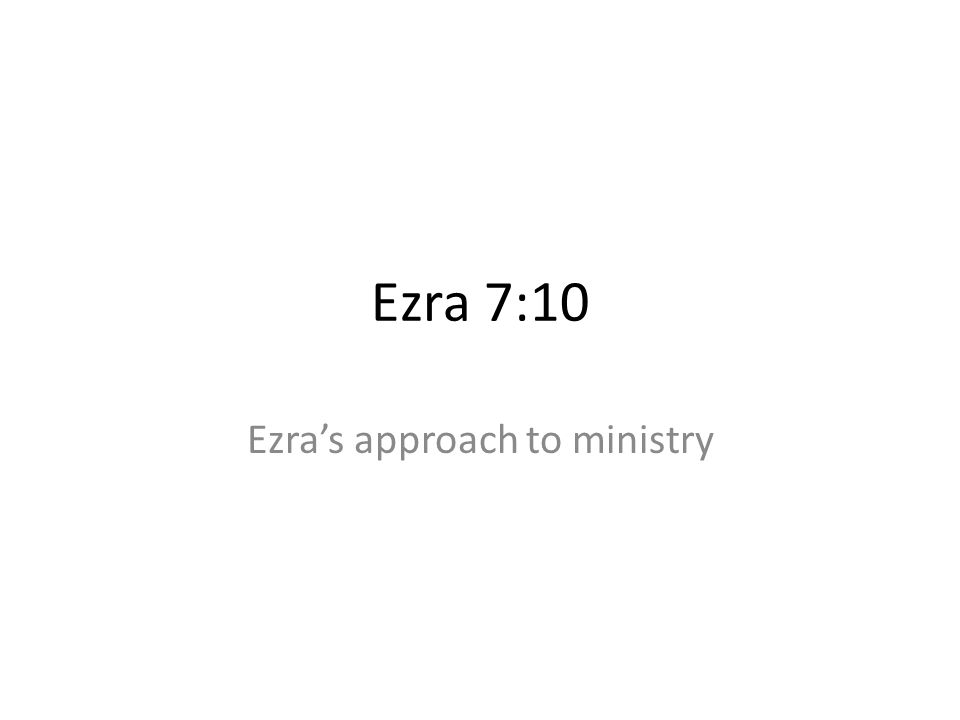 Ezra's approach to ministry