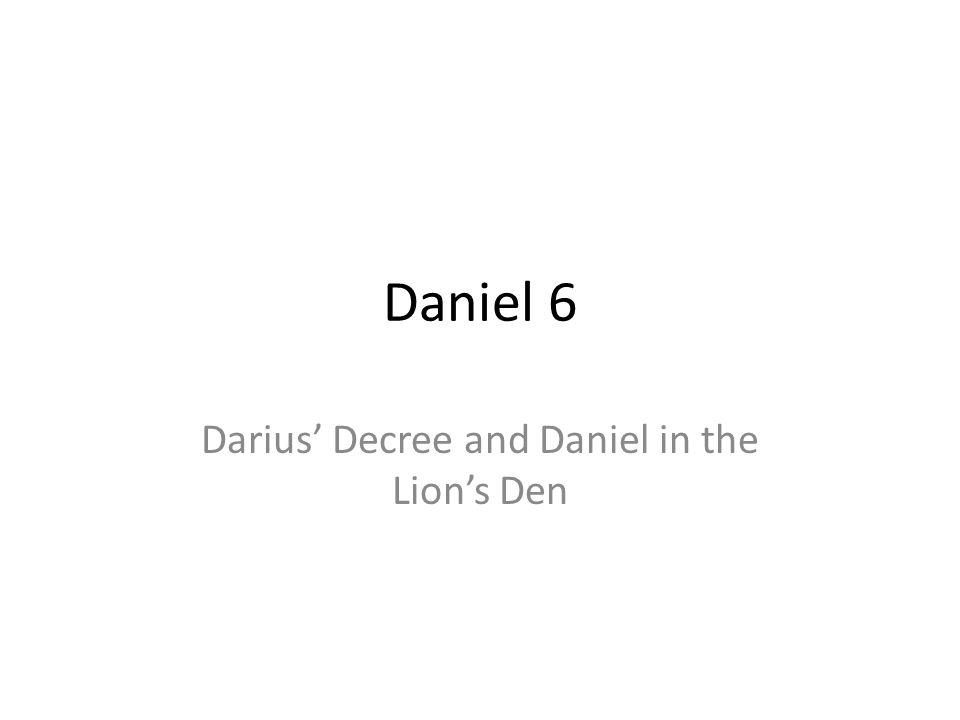 Darius' Decree and Daniel in the Lion's Den