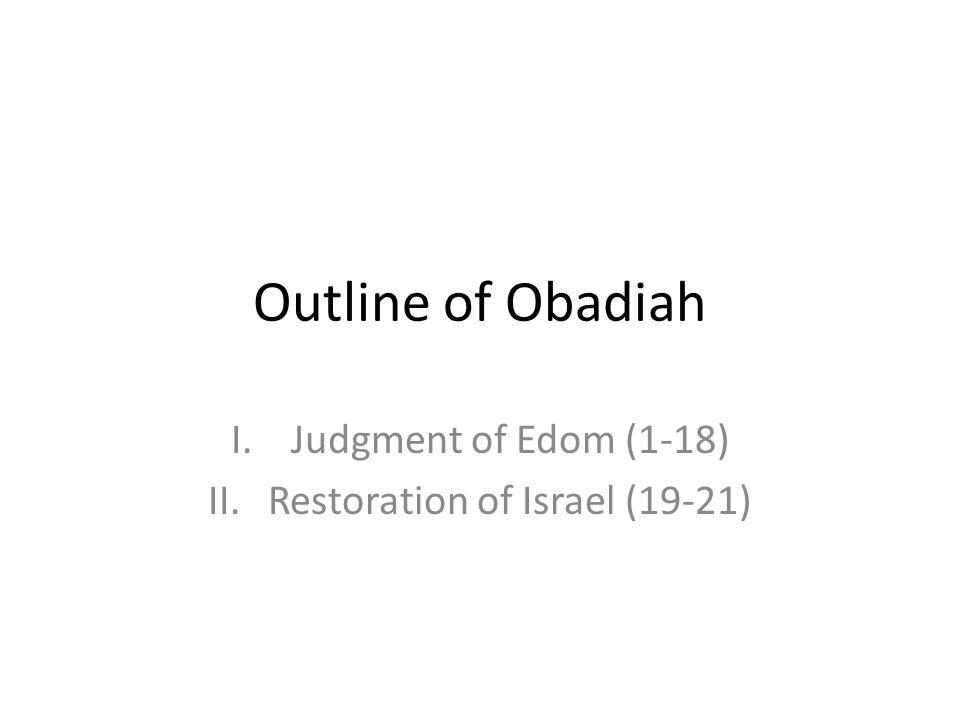 Judgment of Edom (1-18) Restoration of Israel (19-21)
