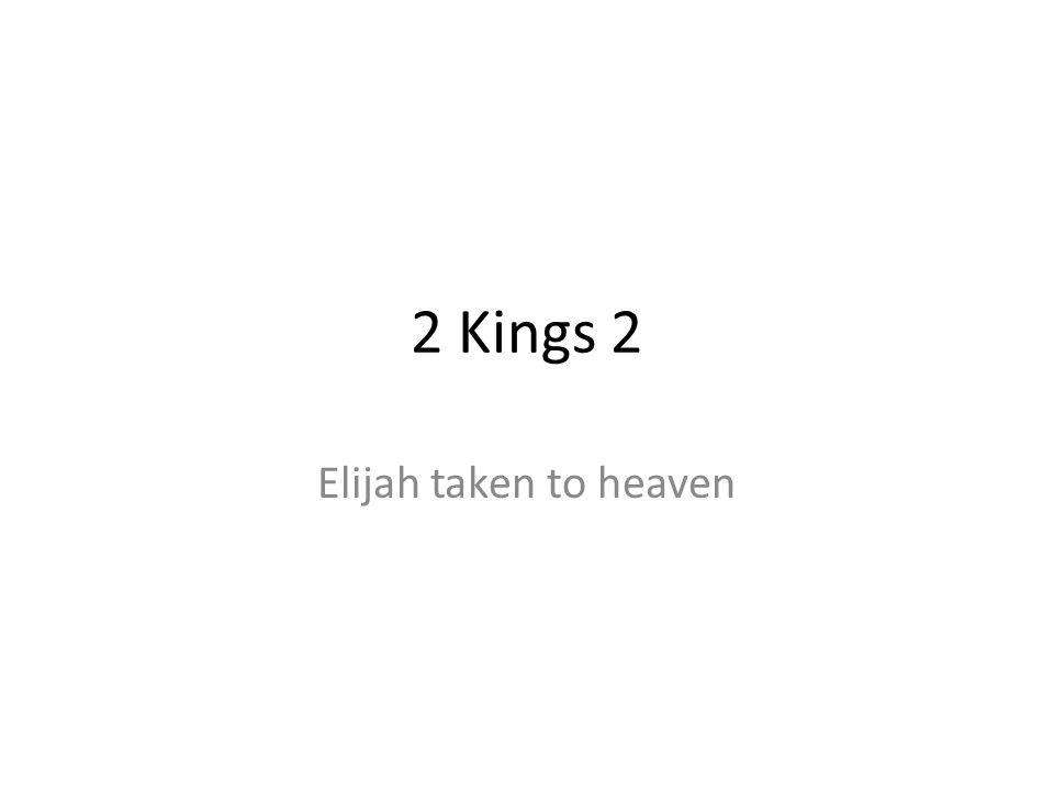 2 Kings 2 Elijah taken to heaven 292