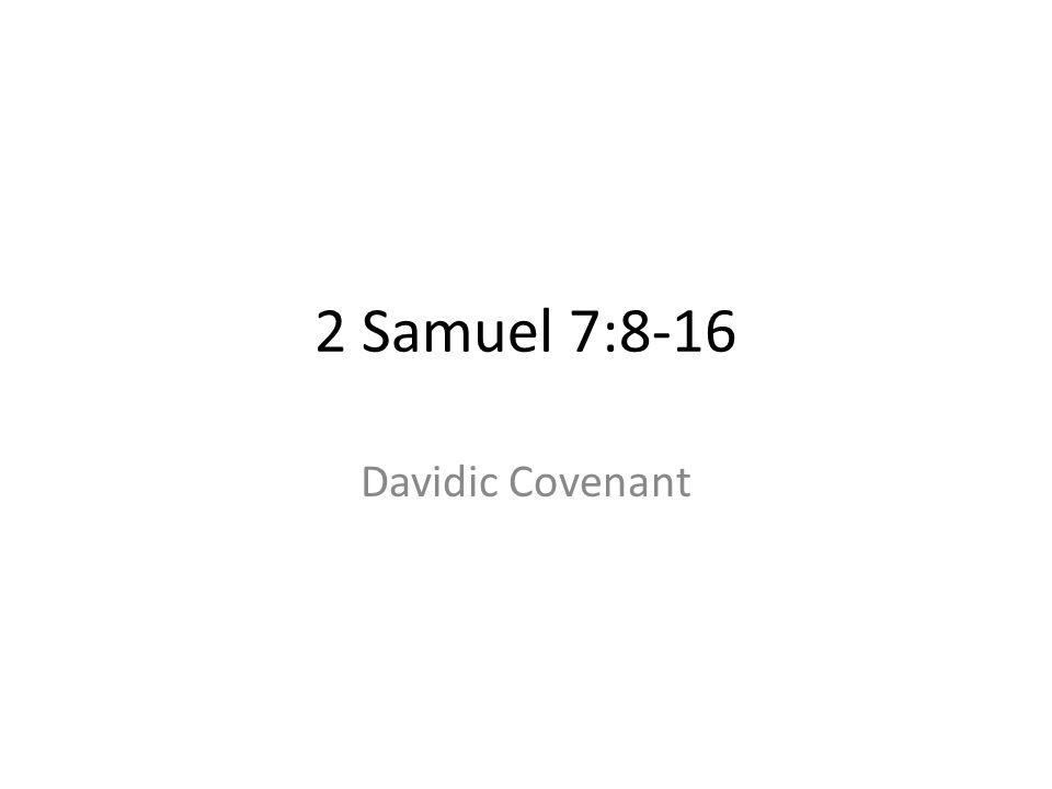 2 Samuel 7:8-16 Davidic Covenant 295