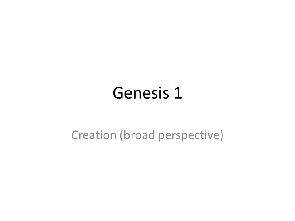 Creation (broad perspective)