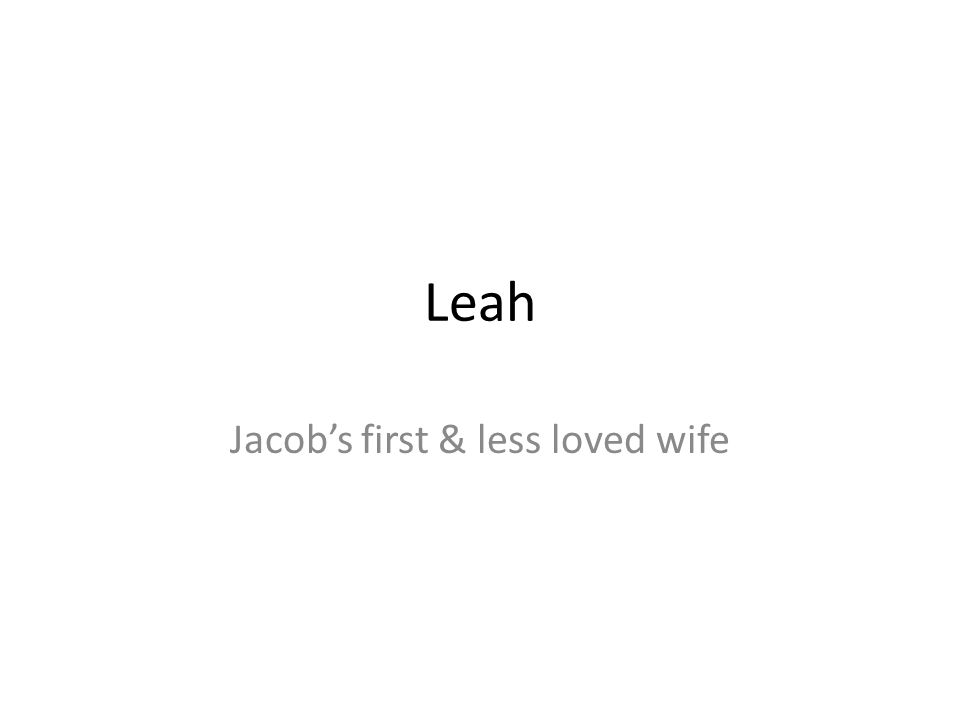 Jacob's first & less loved wife