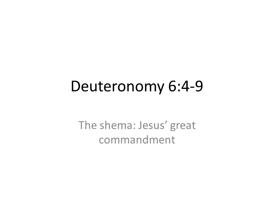 The shema: Jesus' great commandment