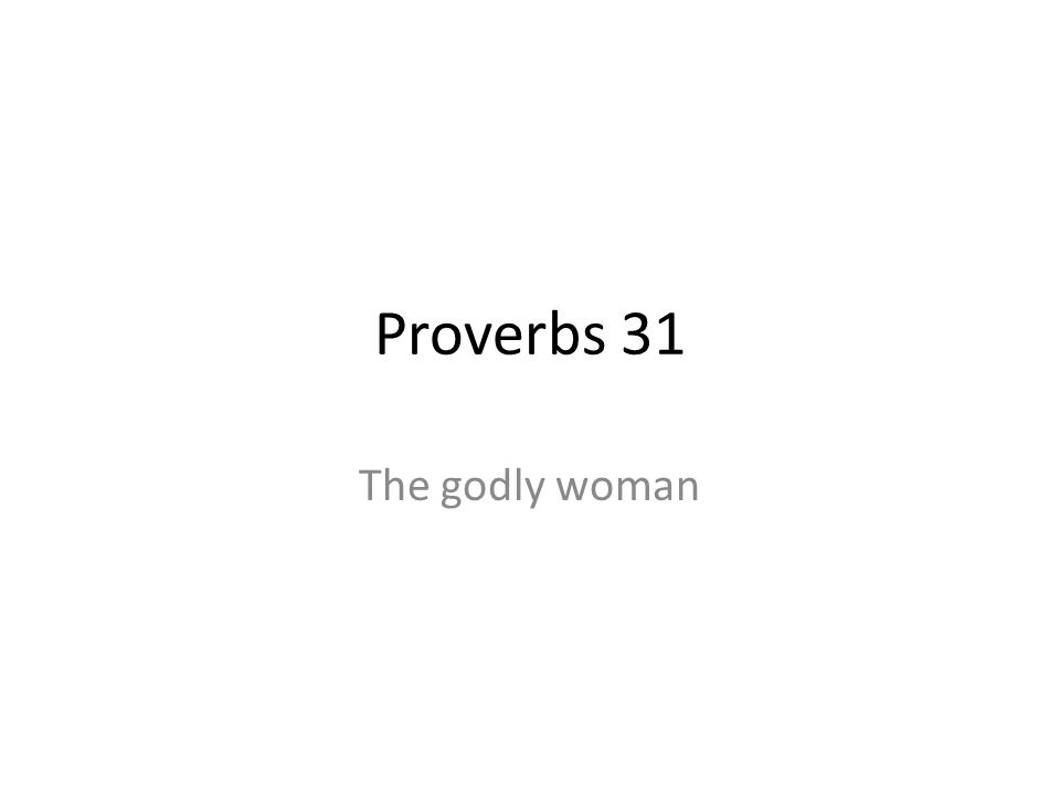 Proverbs 31 The godly woman 33