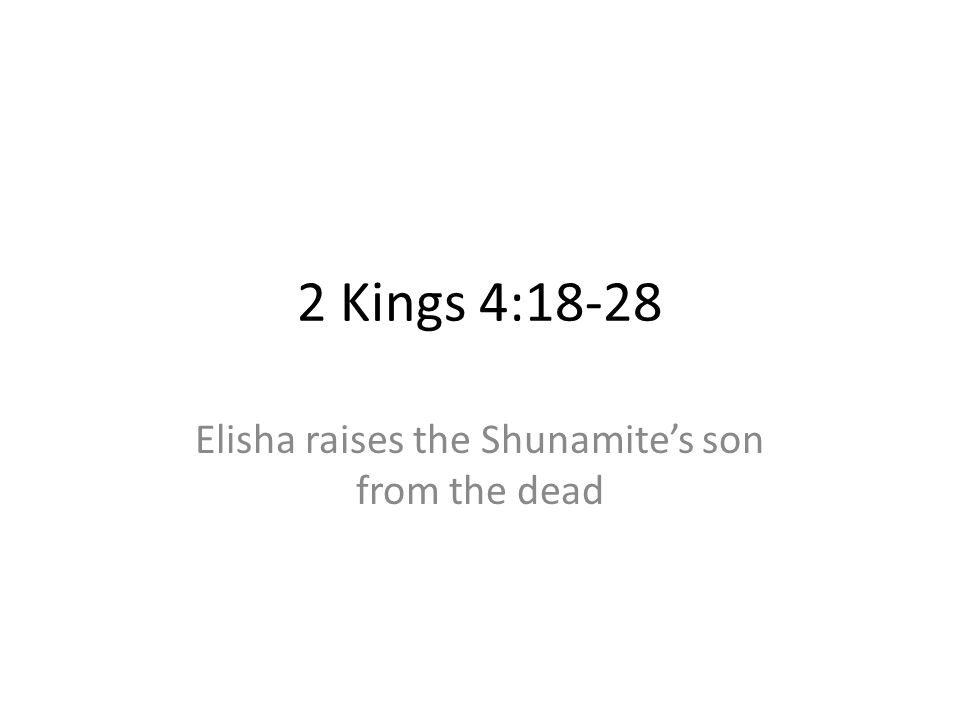 Elisha raises the Shunamite's son from the dead