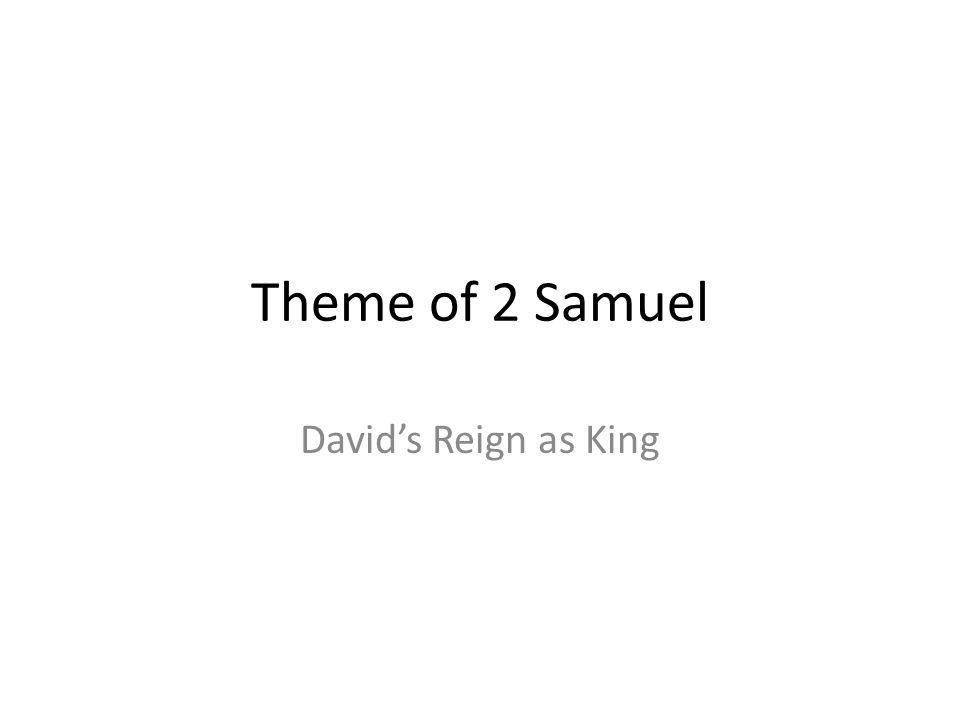 Theme of 2 Samuel David's Reign as King 337