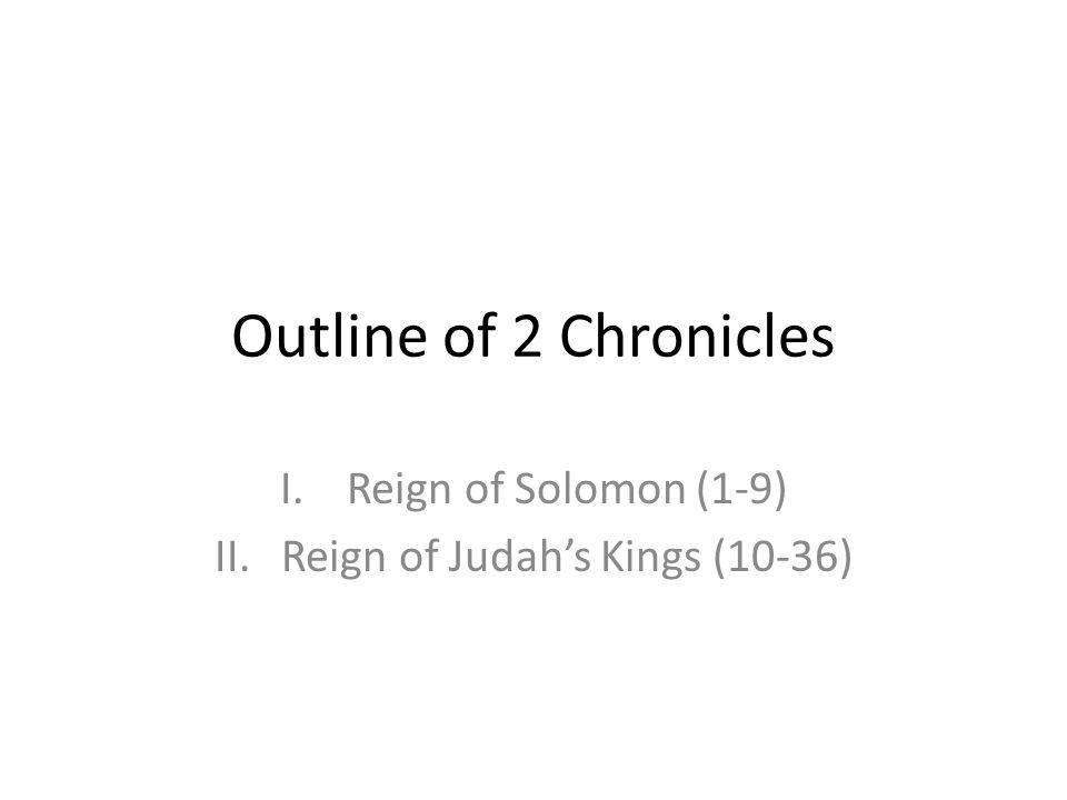 Reign of Solomon (1-9) Reign of Judah's Kings (10-36)