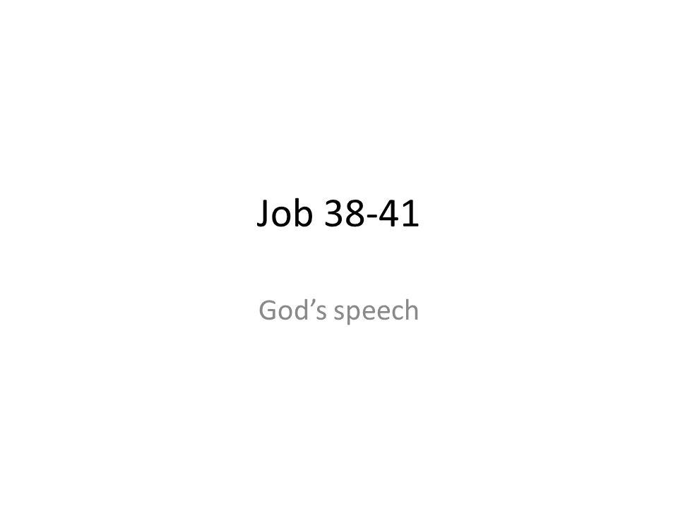 Job 38-41 God's speech 35