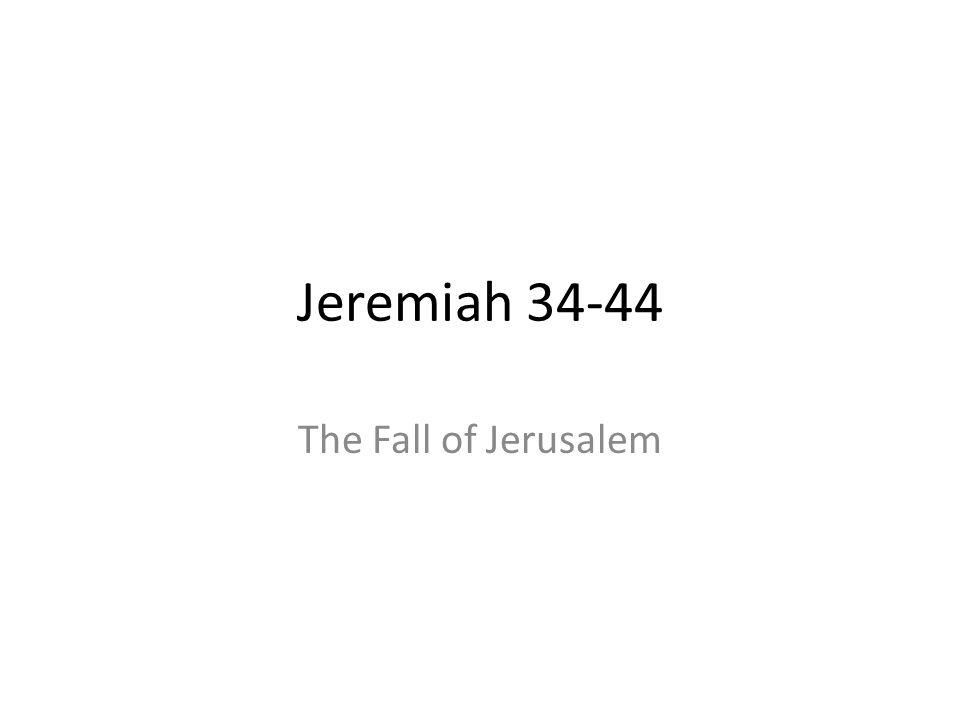 Jeremiah 34-44 The Fall of Jerusalem 354