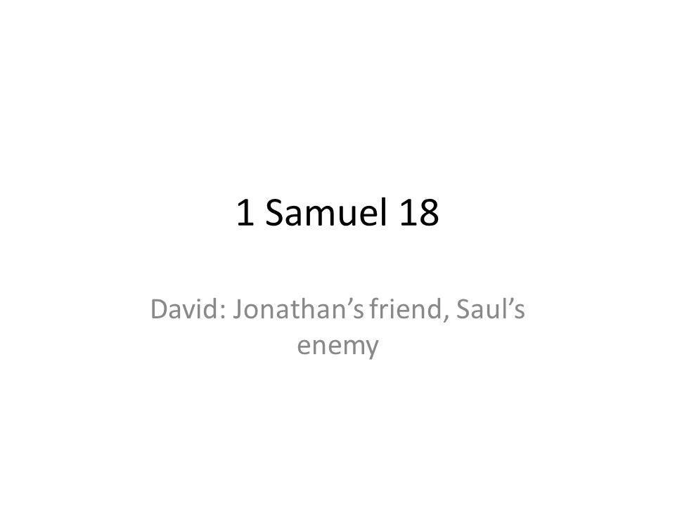 David: Jonathan's friend, Saul's enemy