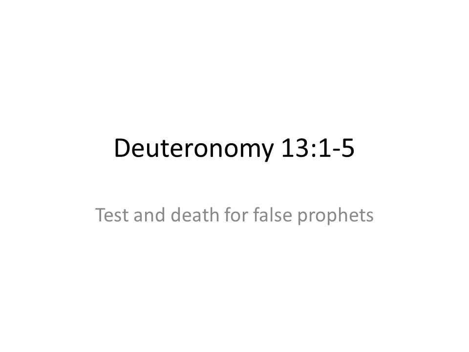 Test and death for false prophets