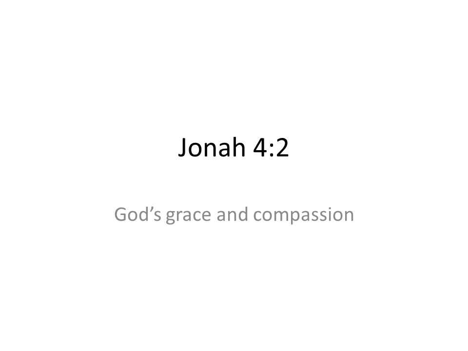 God's grace and compassion