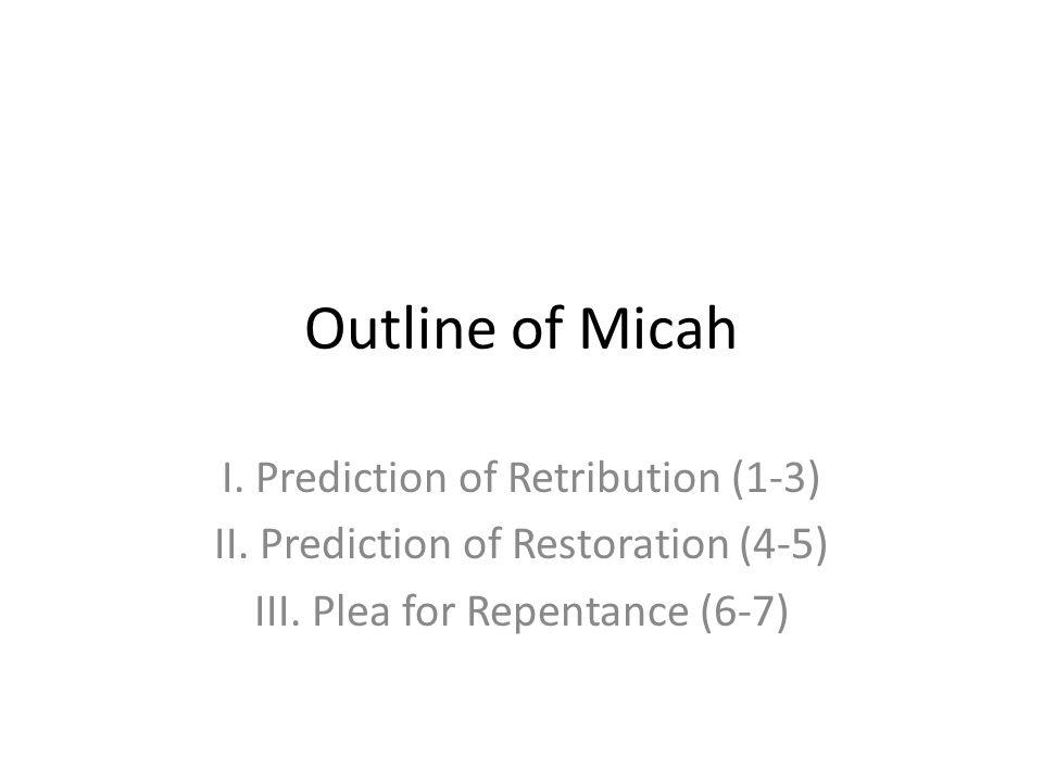 Outline of Micah I. Prediction of Retribution (1-3)