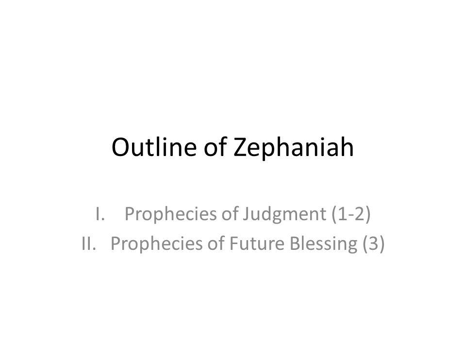 Prophecies of Judgment (1-2) Prophecies of Future Blessing (3)