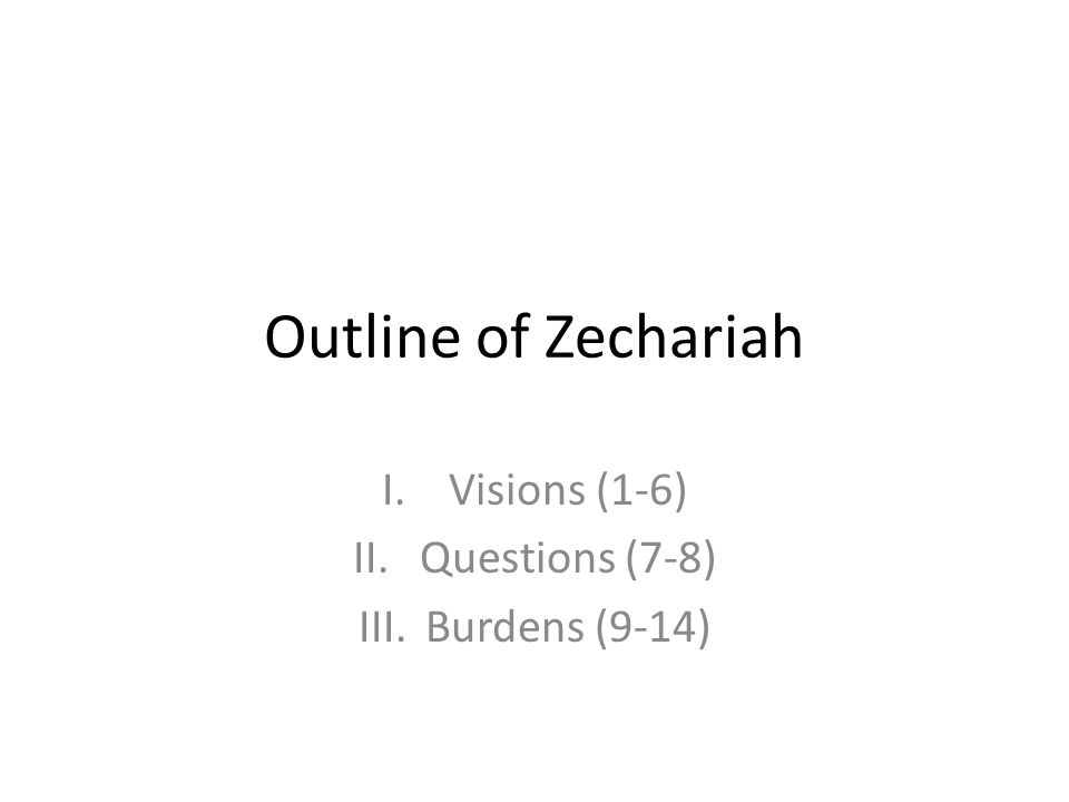 Visions (1-6) Questions (7-8) Burdens (9-14)