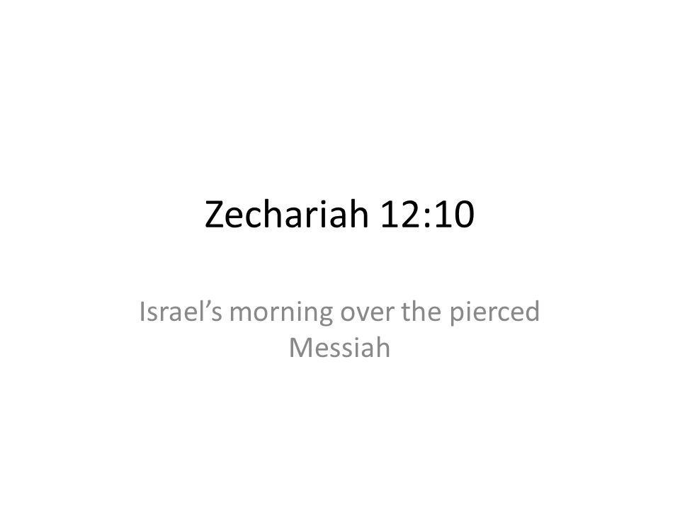 Israel's morning over the pierced Messiah