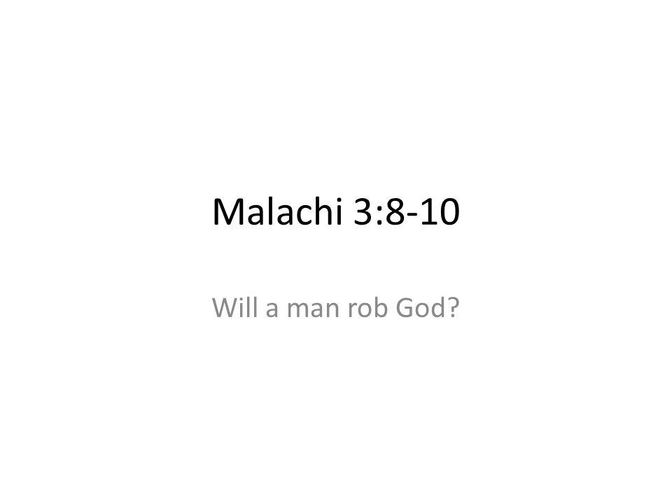 Malachi 3:8-10 Will a man rob God 428