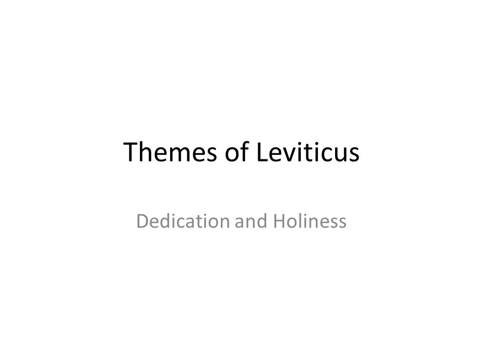 Dedication and Holiness