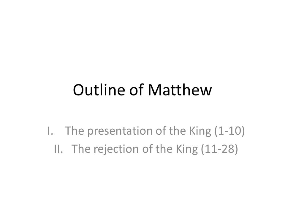 The presentation of the King (1-10) The rejection of the King (11-28)