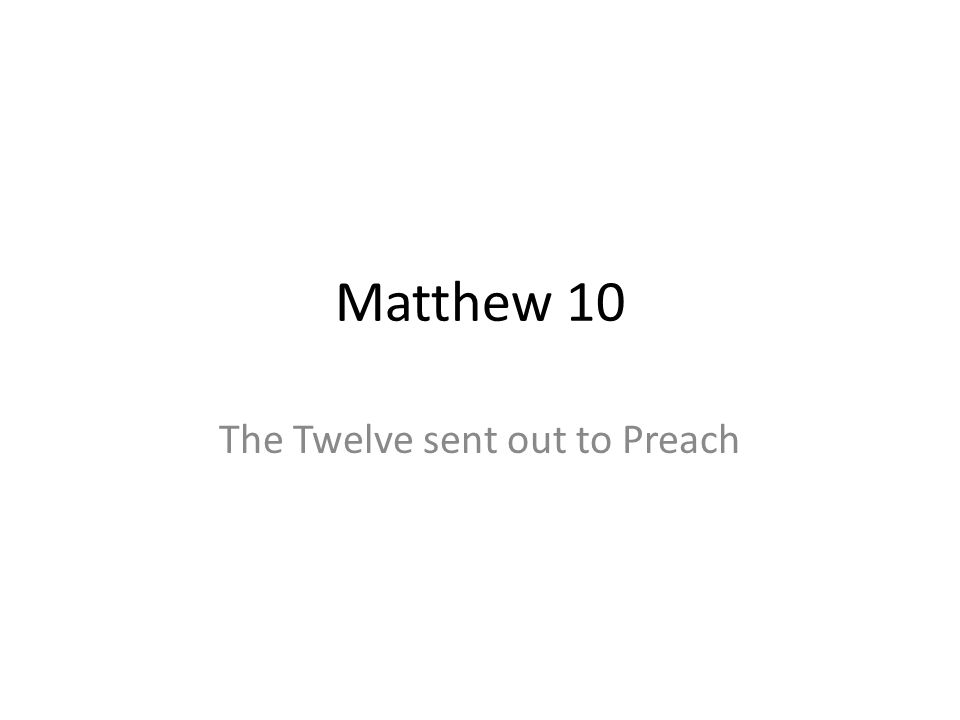 The Twelve sent out to Preach