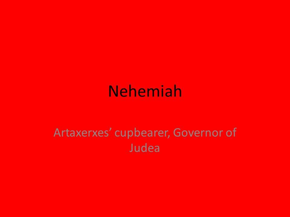 Artaxerxes' cupbearer, Governor of Judea
