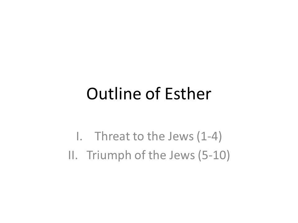 Threat to the Jews (1-4) Triumph of the Jews (5-10)
