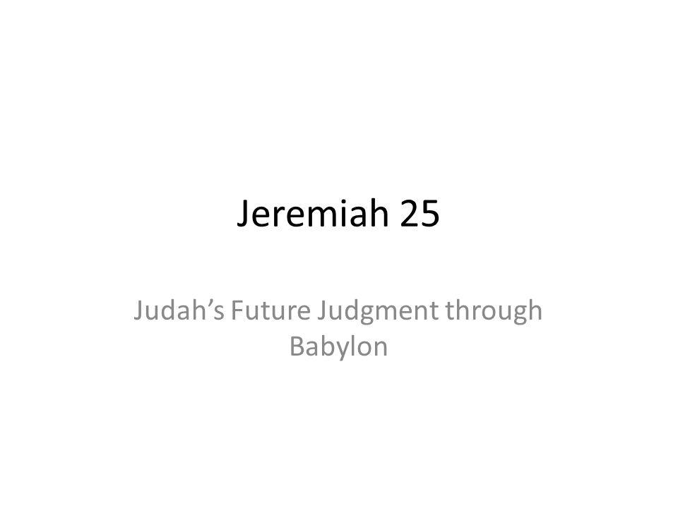 Judah's Future Judgment through Babylon