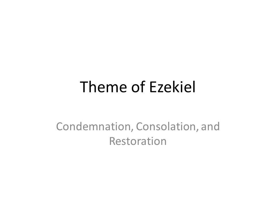 Condemnation, Consolation, and Restoration