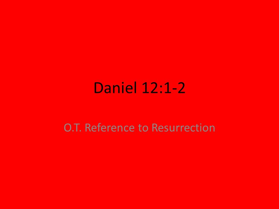 O.T. Reference to Resurrection