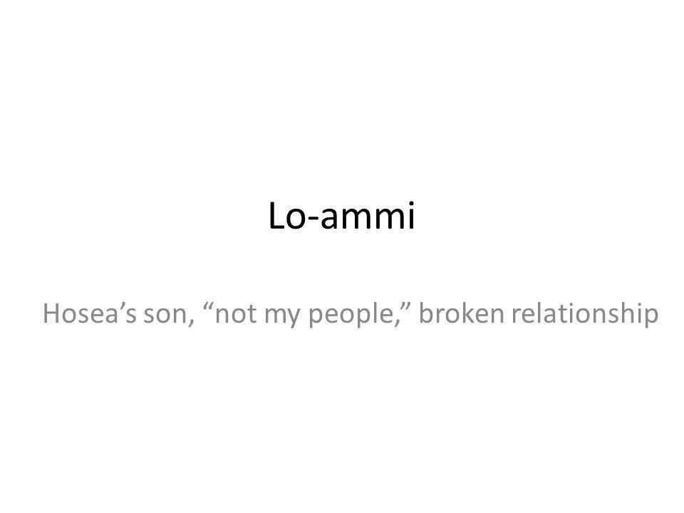 Hosea's son, not my people, broken relationship