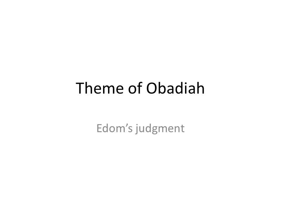 Theme of Obadiah Edom's judgment 98