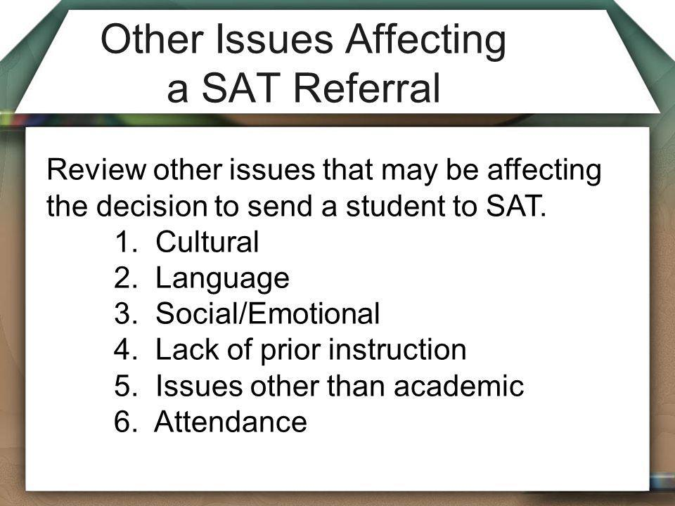 Other Issues Affecting a SAT Referral