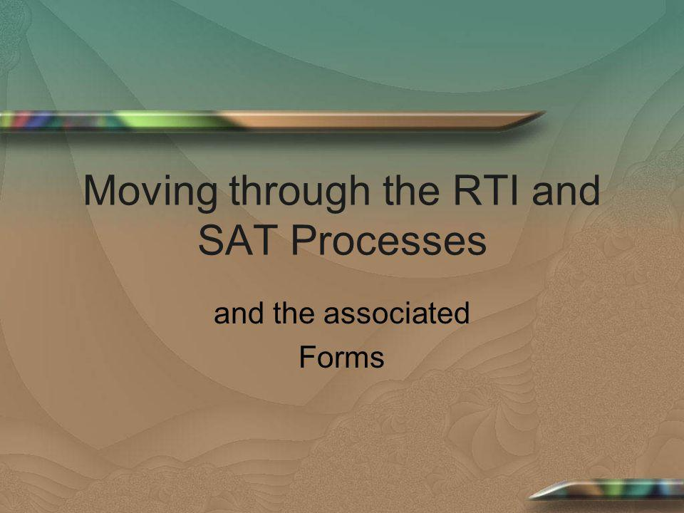 Moving through the RTI and SAT Processes