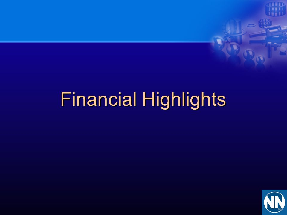 Financial Highlights Thank you Rock,. Good Morning.