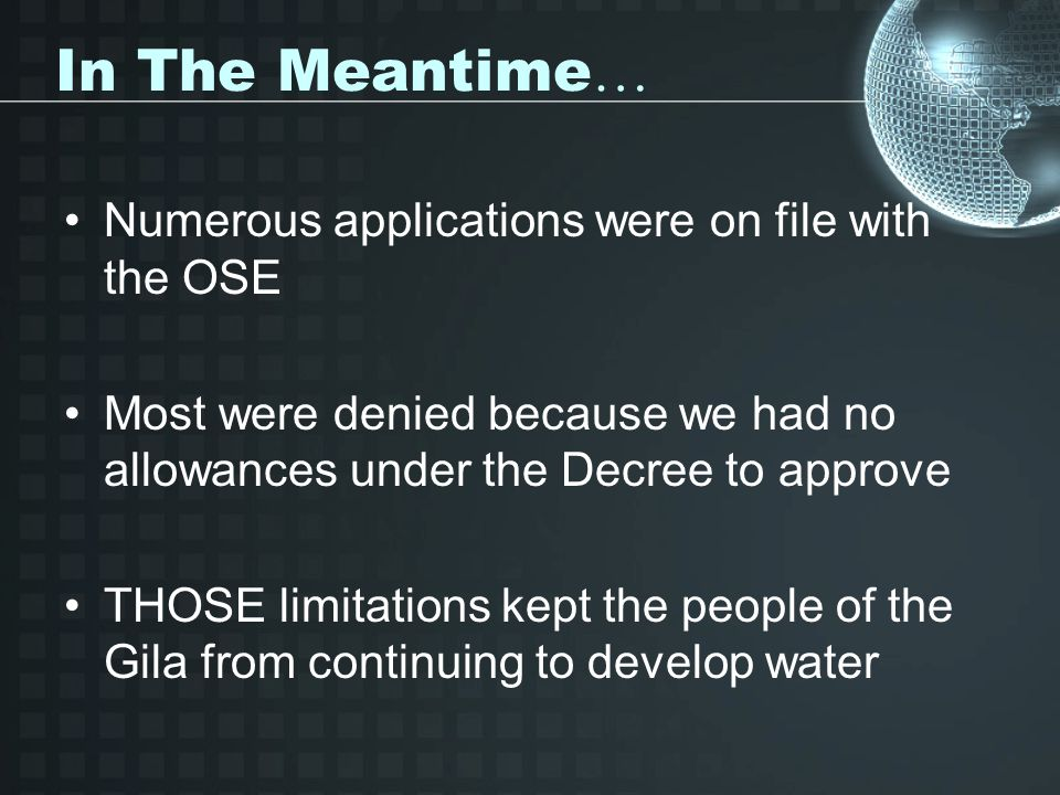 In The Meantime… Numerous applications were on file with the OSE