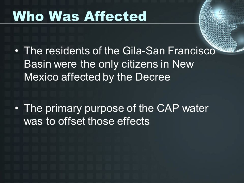 Who Was Affected The residents of the Gila-San Francisco Basin were the only citizens in New Mexico affected by the Decree.