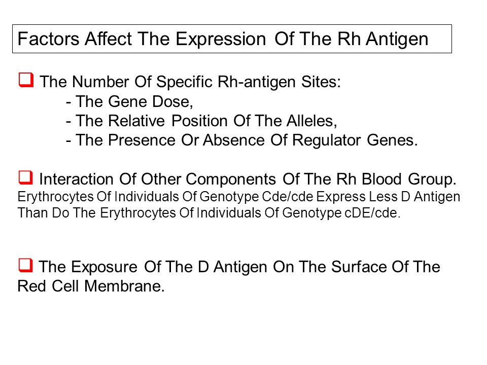 Factors Affect The Expression Of The Rh Antigen