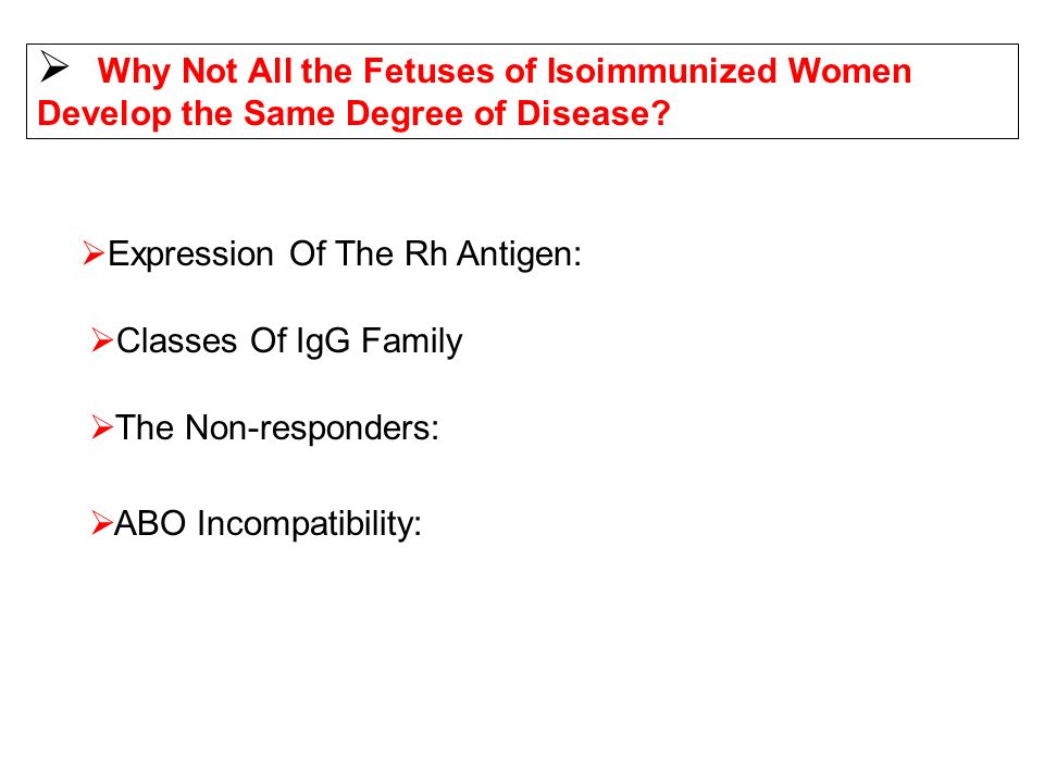 Why Not All the Fetuses of Isoimmunized Women Develop the Same Degree of Disease