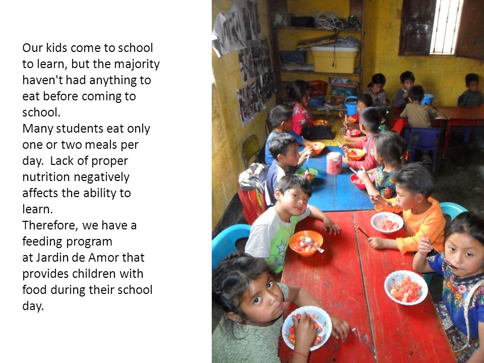 Our kids come to school to learn, but the majority haven t had anything to eat before coming to school.
