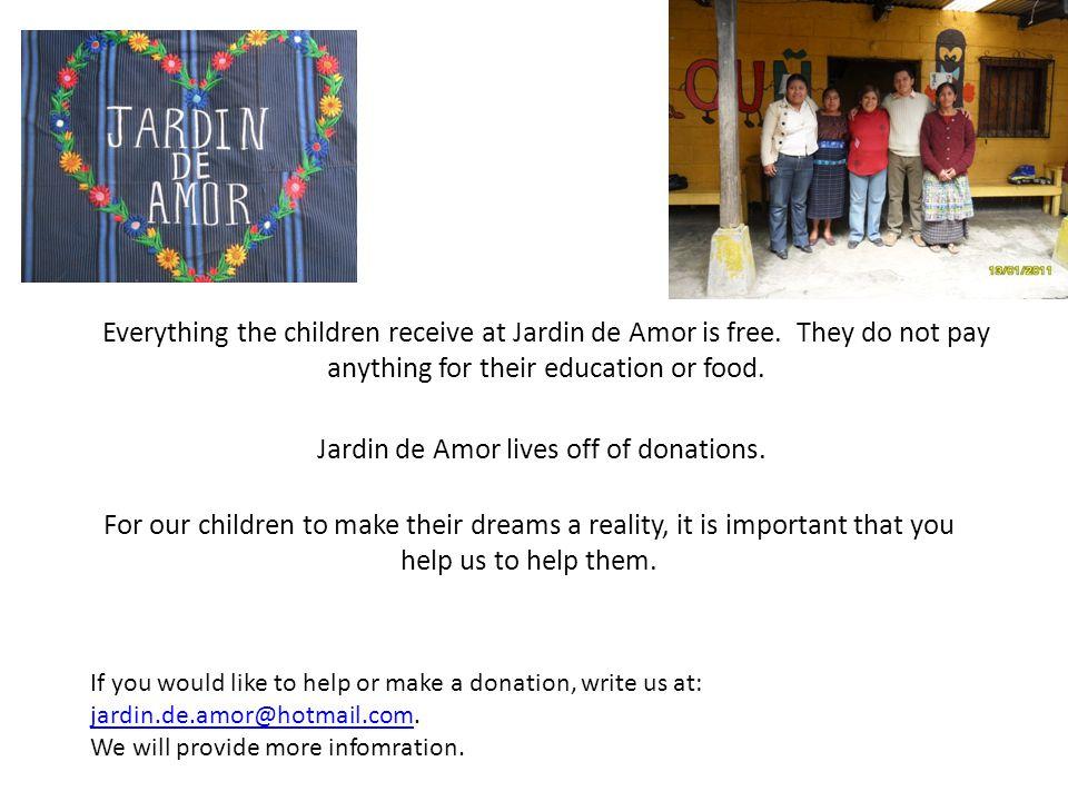 Jardin de Amor lives off of donations.
