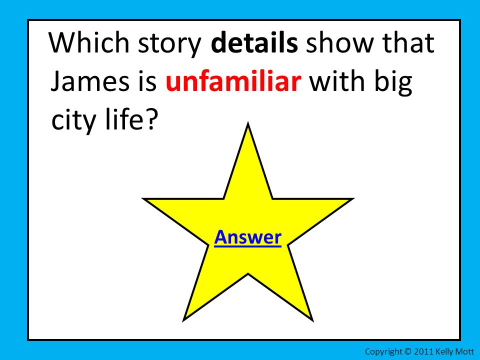 Which story details show that James is unfamiliar with big city life